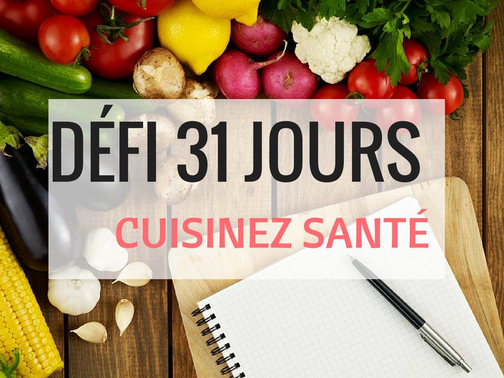 Défi 31 jours, un menu complet : « Cuisinez santé pendant le mois de la nutrition »