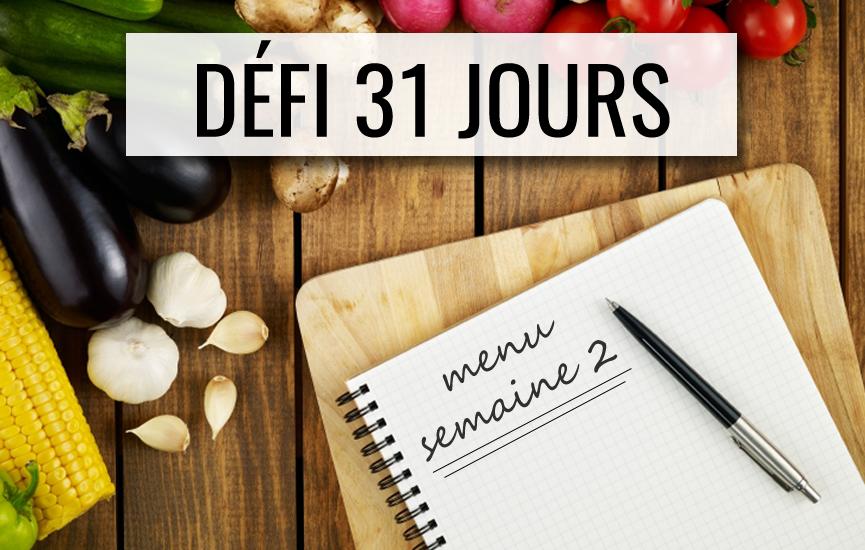 MENU DE LA SEMAINE 2 – DÉFI 31 JOURS « CUISINEZ SANTÉ »